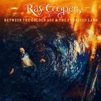 Ray Cooper | Between the Golden Age & the Promised Land