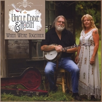 Uncle Eddie & Robin | When We're Together