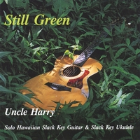 Uncle Harry | Still Green