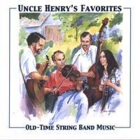 Uncle Henry's Favorites | Old-Time String Band Music