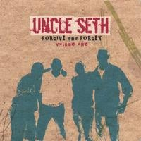 Uncle Seth | Forgive & Forget Volume One