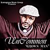 UnCommon: Grown Man