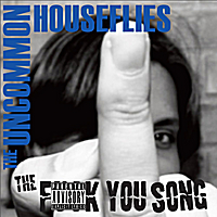 The Uncommon Houseflies | The F*ck You Song