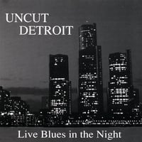 Various Artists | Uncut Detroit: Live Blues in the Night