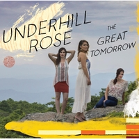 Underhill Rose | The Great Tomorrow