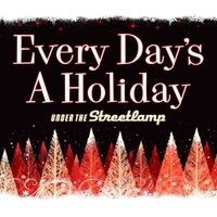 Under the Streetlamp | Every Day's a Holiday