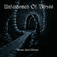 Unfathomed of Abyss | Arisen Upon Oblivion