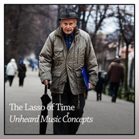 Unheard Music Concepts | The Lasso of Time