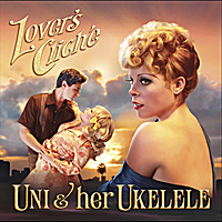 Uni and Her Ukelele | Lover's Cliche