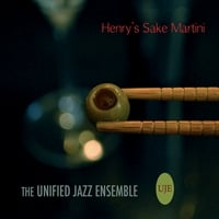 Unified Jazz Ensemble | Henry's Sake Martini