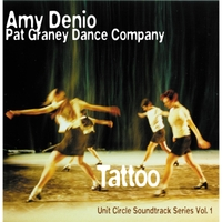 Amy Denio: Unit Circle Soundtrack Series, Vol. 1: Tattoo