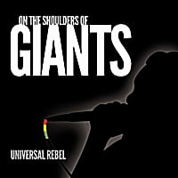 Universal Rebel | On the Shoulders of Giants