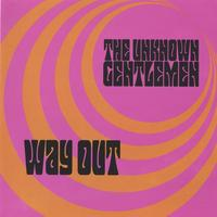 The Unknown Gentlemen | Way Out