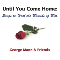 Various Artists | Until You Come Home: Songs to Heal the Wounds of War