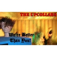 The Upcollar$ | We're Better Than You