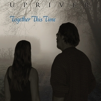 Upriver | Together This Time