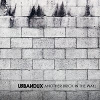 Urbandux | Another Brick In The Wall EP