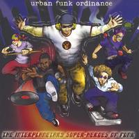 Urban Funk Ordinance | The Interplanetary Super-Heroes Of Funk
