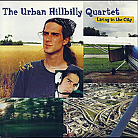 The Urban Hillbilly Quartet | Living in the City