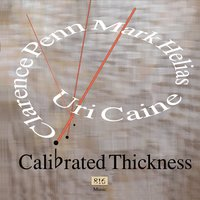 Uri Caine | Calibrated Thickness