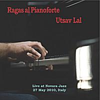 Utsav Lal: Ragas al Pianoforte
