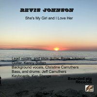 Revis Johnson | She's My Girl and I Love Her