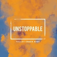 Valley Creek Kids | Unstoppable