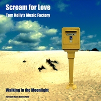 Tom Kelly's Music Factory | Scream for Love / Walking in the Moonlight