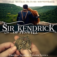 Conner Savoca | Sir Kendrick of Penwell (Original Motion Picture Soundtrack)