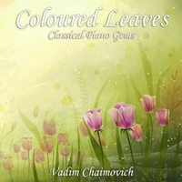 Vadim Chaimovich | Coloured Leaves: Classical Piano Gems