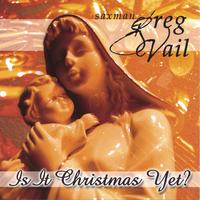 Greg Vail | Is It Christmas Yet?