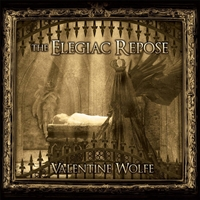 Valentine Wolfe | The Elegiac Repose