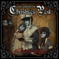 Valentine Wolfe | The Ghosts of Christmas Past
