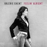 Valerie Ghent | Feelin' Alright
