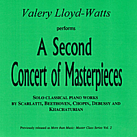 Valery Lloyd-Watts | A Second Concert of Masterpieces