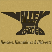 Valley Forged | Hoodoos, Horsethieves and Hide-Outs