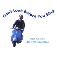 Ellen Vanderslice | Don't Look Before You Sing