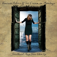 VANESSA PETERS & ICE CREAM ON MONDAYS: Sweetheart, Keep Your Chin Up