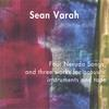 Sean Varah: Four Neruda Songs, and three works for acoustic instruments and tape