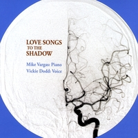 Mike Vargas & Vickie Dodd | Love Songs to the Shadow