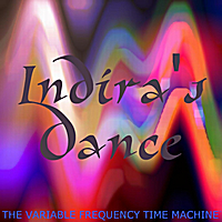 The Variable Frequency Time Machine | Indira's Dance