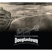 Various Artists | Douglastown: Music and Song from the Gaspé Coast