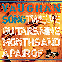 VaughanSong | Twelve Guitars, Nine Months and a Pair of Boots