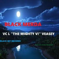 Vc L the Mighty V! Veasey | Black Merda