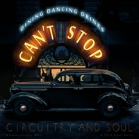 Circuitry and Soul | Can't Stop