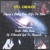 Vel Omarr | There's Only One Life To Live