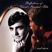 Jimmy Velvet | Reflections Of Jimmy Velvet's Greatest Hits and more (22 hits)
