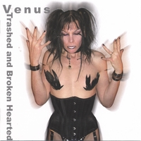 Venus | Trashed and Brokenhearted