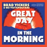 Brad Vickers & His Vestapolitans | Great Day in the Morning