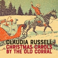 Old Christmas Carols.Claudia Russell Christmas Carols By The Old Corral Cd